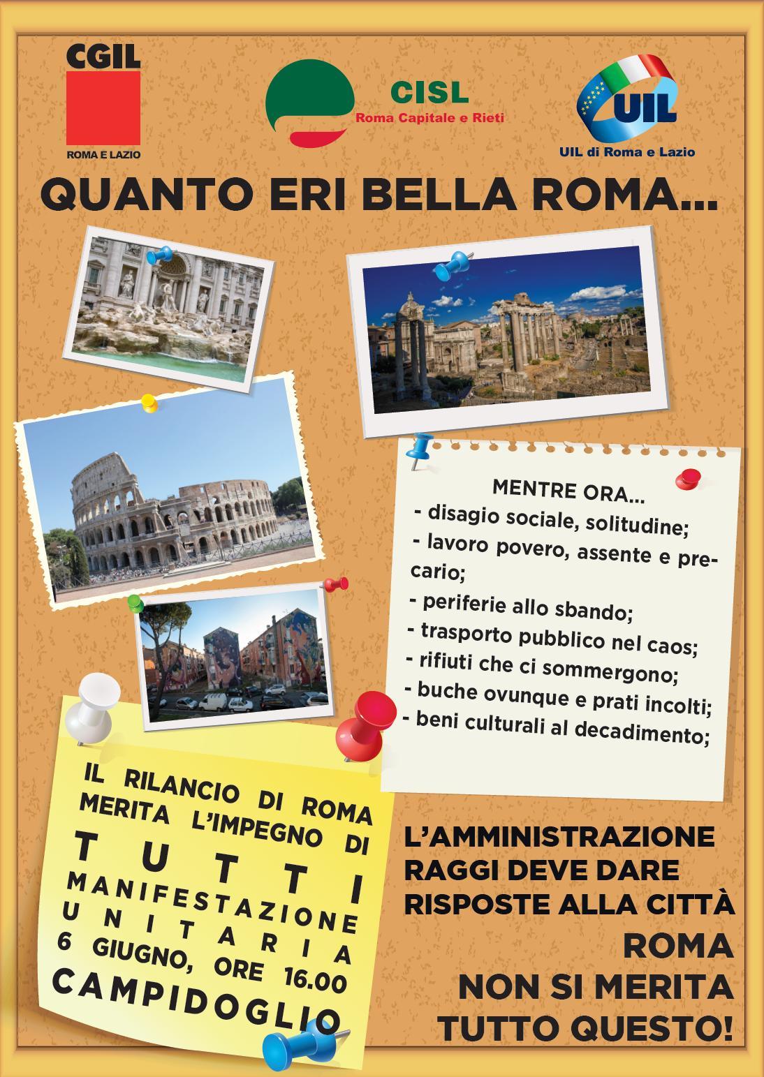 """2c633c8d9d """"Quanto eri bella Roma… ma tocca cambiare passo! Con questo slogan, Cgil  Cisl e Uil territoriali lanciano il presidio che si terrà il prossimo 6  giugno in ..."""